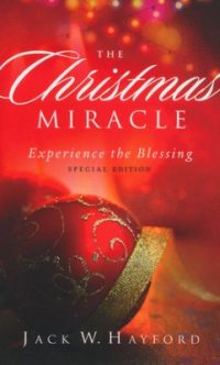 The Christmas Miracle: Experience the Blessing By: Jack W. Hayford