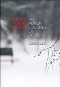 Waiting Here for You: An Advent Journey of Hope By: Louie Giglio