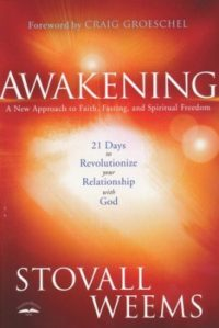 Awakening: A New Approach to Faith, Fasting, and Spiritual Freedom By: Stovall Weems